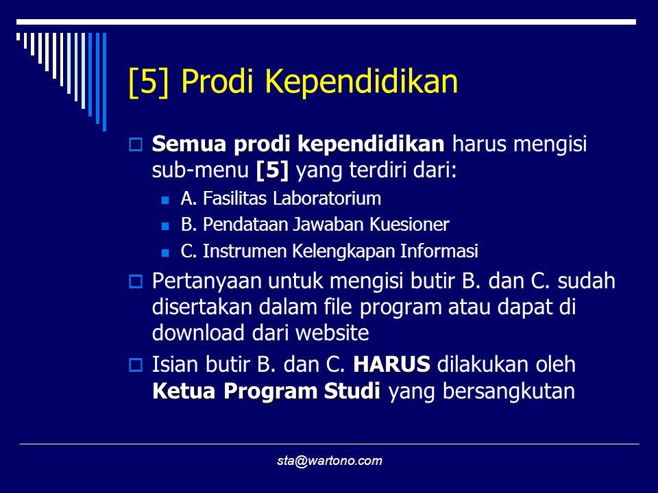 [5] Prodi Kependidikan Semua prodi kependidikan harus mengisi sub-menu [5] yang terdiri dari: A. Fasilitas Laboratorium.